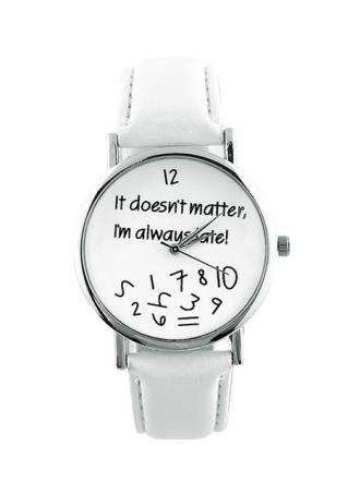 It Doesnt Matter Im Already Late Wristwatch