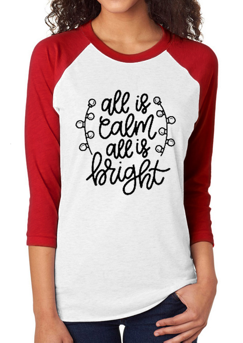 All Is Calm All Is Bright O-Neck Baseball T-Shirt 25458