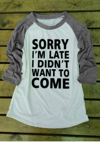 Sorry I'm Late Baseball T-Shirt