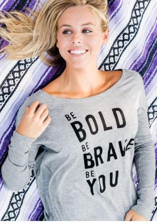 Be Bold Be Brave Be You T-Shirt