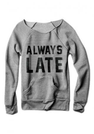 Always Late Pocket Sweatshirt Always