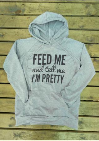 Feed Me and Tell Me I'm Pretty Pocket Hoodie