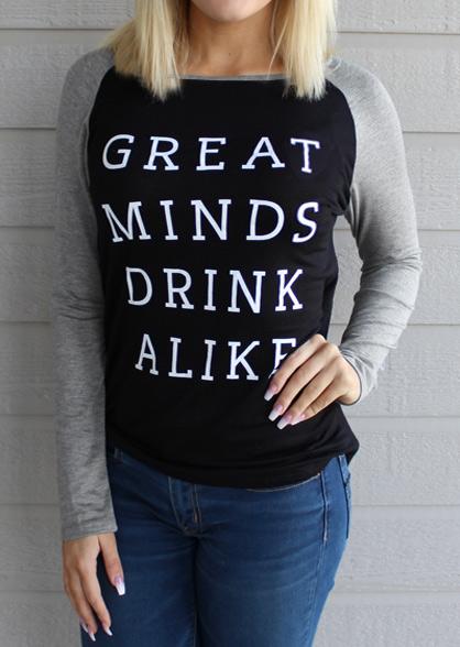 Great Minds Drink Alike Baseball T-Shirt 26221
