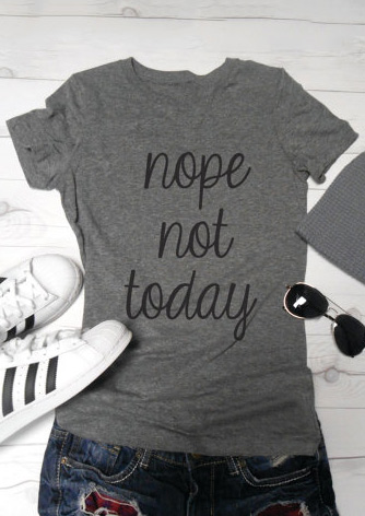 Nope Not Today T Shirt Fairyseason