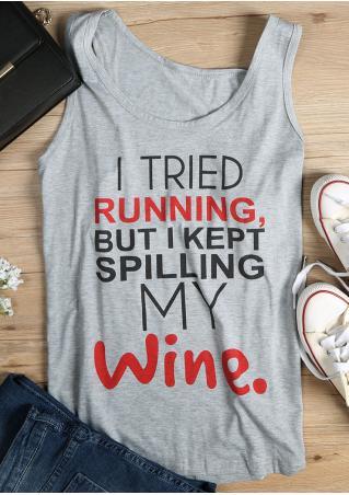 I Tired Running Kept Spilling My Wine Tank