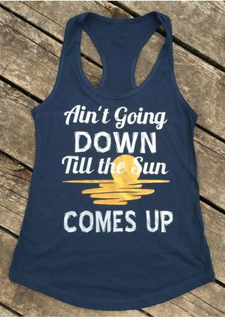 Ain't Going Down Till the Sun Comes Up Tank Ain't