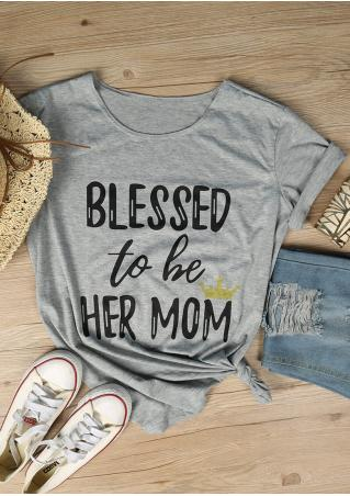 Blessed to be Her Mom T-Shirt Blessed
