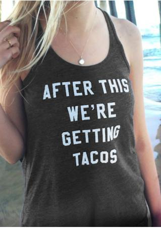 After This We're Getting Tacos Tank After