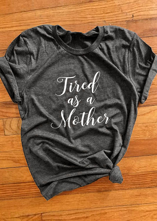 Tired As A Mother T-Shirt thumbnail