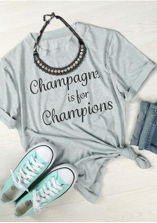 Champagne Is For Champions T-Shirt Champagne