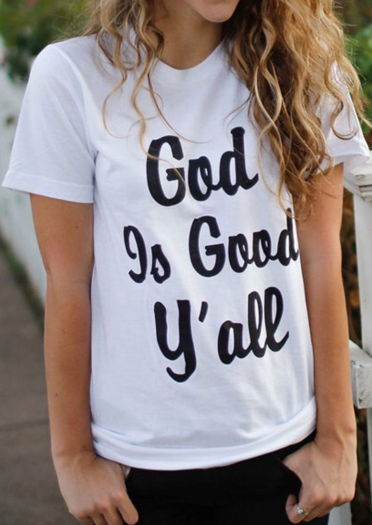God Is Good Y All T Shirt Fairyseason