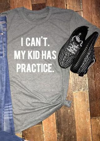 3fcc47331 I Can't My Kid Has Practice T-Shirt - Fairyseason