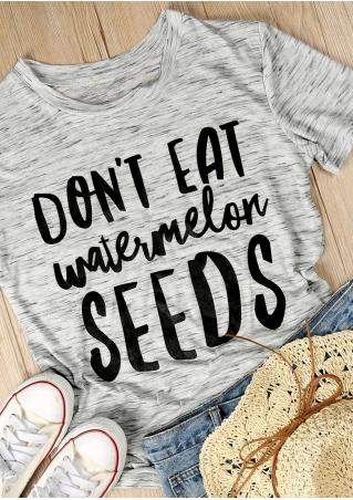 Don't Eat Watermelon Seeds T-Shirt Don't
