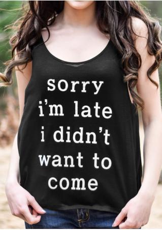Sorry I'm Late Tank