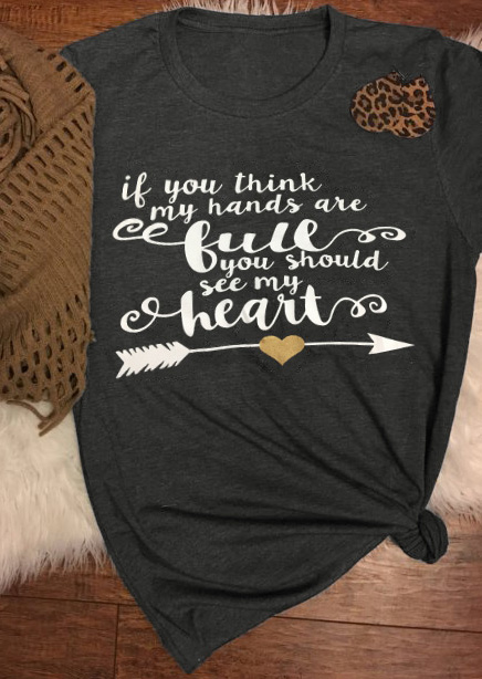 If You Do What You Like At Least One Person Will Be: If You Think My Hands Are Full T-Shirt