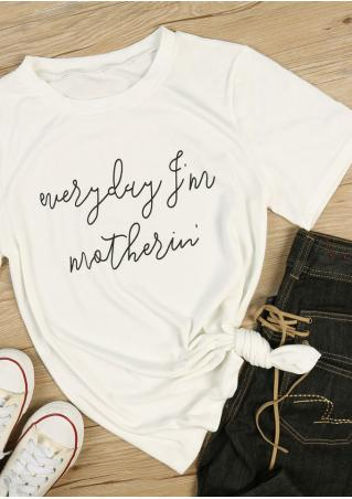 Everyday I'm Mothering T-Shirt Everyday