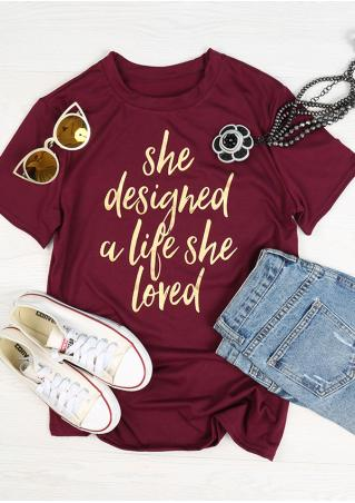 She Designed A Life She Loved T-Shirt