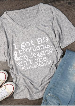 I Got 99 & Problems T-Shirt