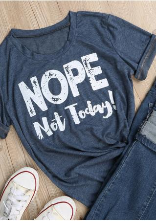 Nope Not Today O-Neck T-Shirt