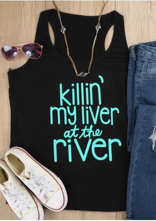 Killin' My Liver At The River Tank