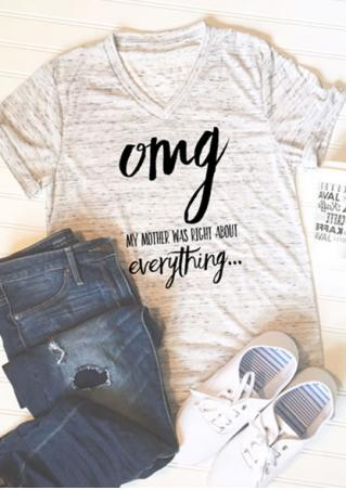 Omg My Mother Was Right About Everything T-Shirt