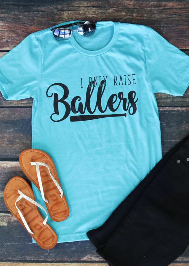 I Only Raise Baller T Shirt Fairyseason
