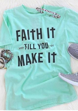 Faith It Till You Make It T-Shirt