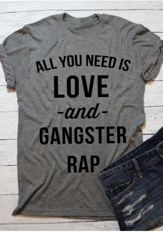 All You Need Is Love And Gangster Rap T-Shirt All