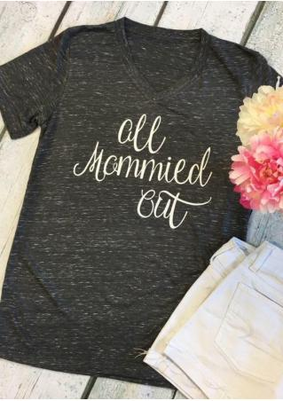 All Mommied Out T-Shirt All