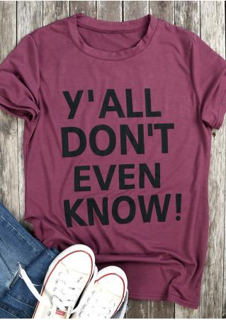 Y'all Don't Even Know T-Shirt Y'all