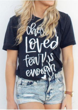 Chosen Loved Fearless Enough T-Shirt