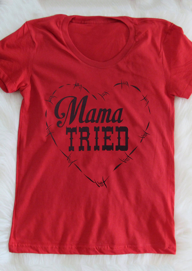 Mama Tried Heart T Shirt Fairyseason