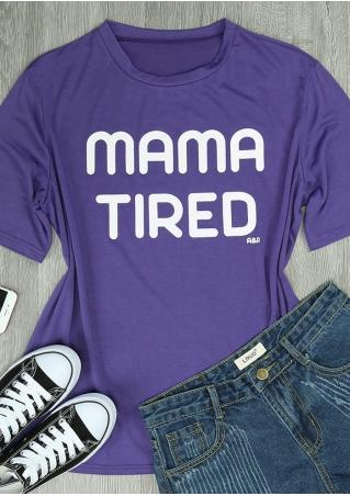 Mama Tired O-Neck Short Sleeve T-Shirt