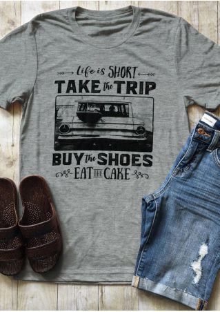 Life Is Short Take The Trip Casual T-Shirt