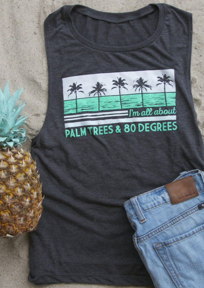 Image of I'm All About Palm Trees & 80 Degrees Tank