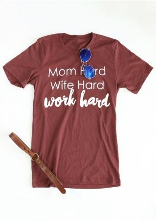 Mom Hard Wife Hard Work Hard T-Shirt
