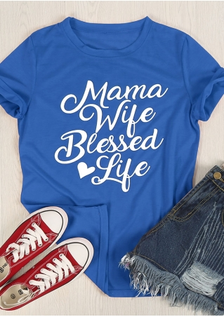 Mama Wife Blessed Life O-Neck T-Shirt