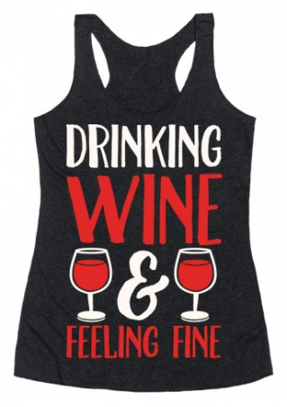 Drinking Wine Feeling Fine Tank