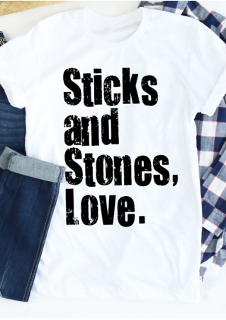 Sticks And Stones Love T-Shirt