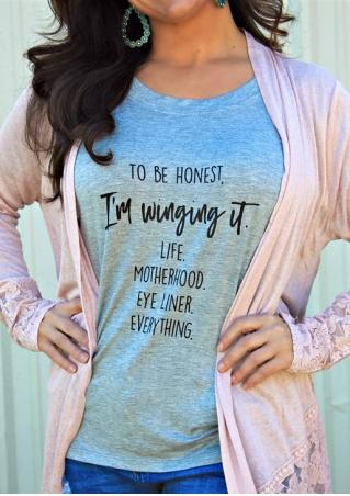 To Be Honest O-Neck T-Shirt