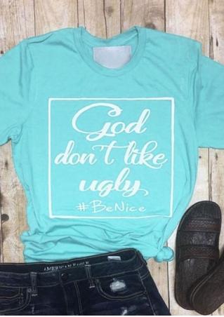 God Don't Like Ugly T-Shirt