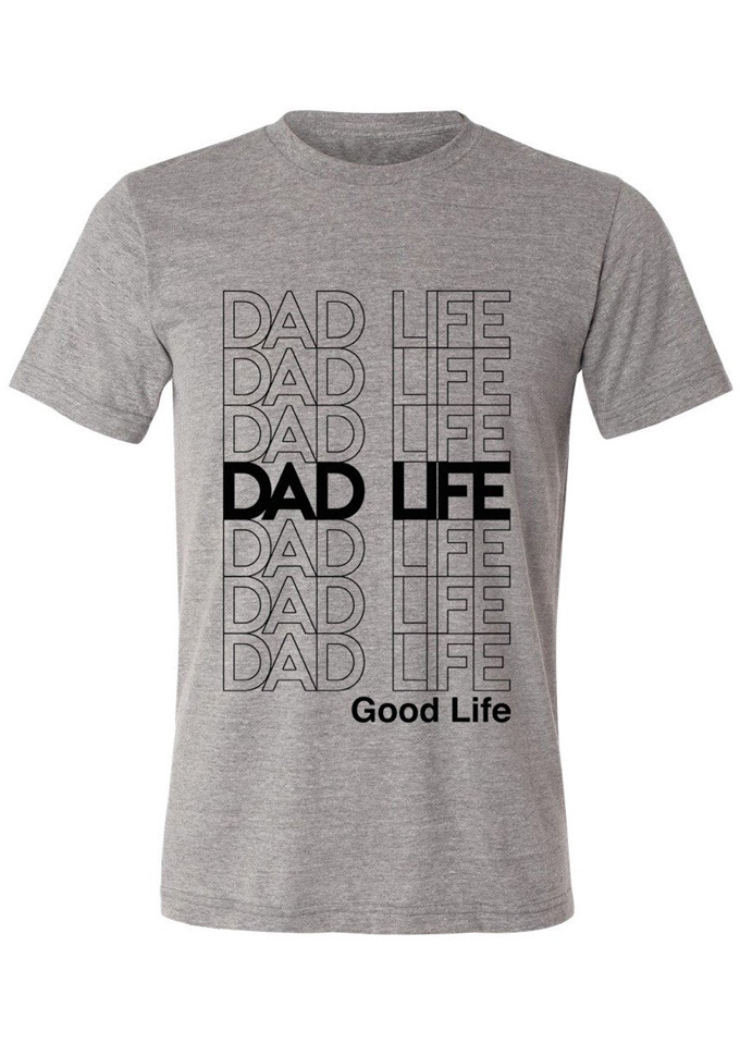 New Dad Life Good Life O-Neck T-Shirt, Tops, T-Shirts