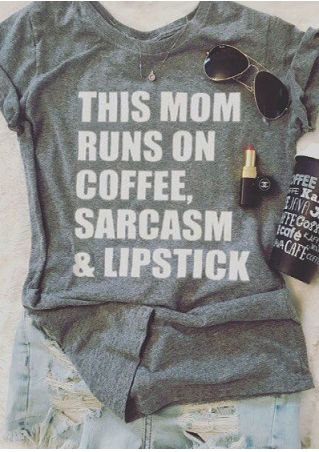 This Mom Runs On Coffee Sarcasm & Lipstick T-Shirt