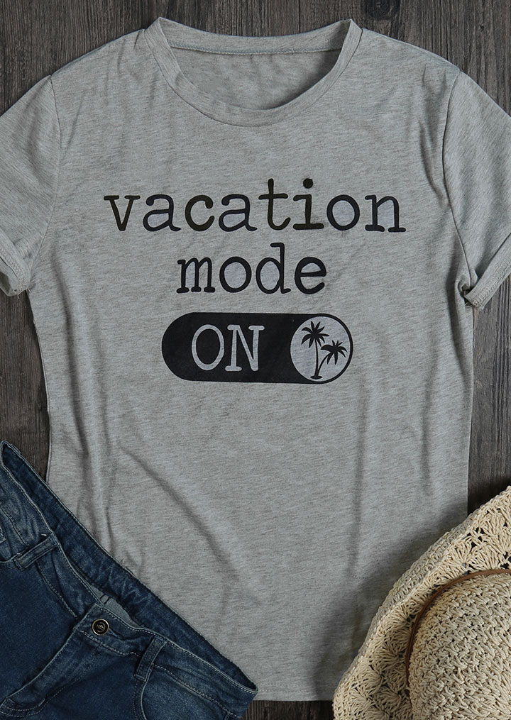 Vacation Mode O Neck T Shirt Fairyseason