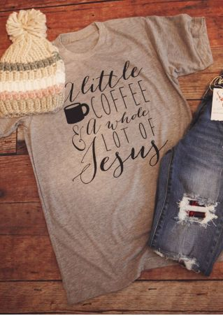 A Little Coffee & A Whole Lot Of Jesus T-Shirt