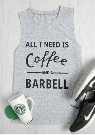 All I Need Is Coffee And A Barbell Tank All