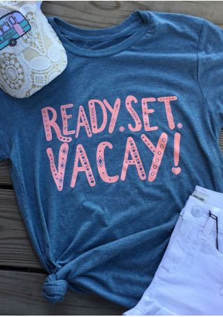 Ready Set Vacay O-Neck T-Shirt