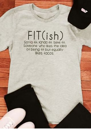 Fit Ish Sorta Fit Kinda Fit T-Shirt