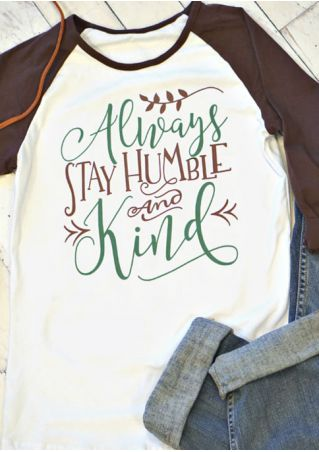 Always Stay Humble And Kind Baseball T-Shirt Always