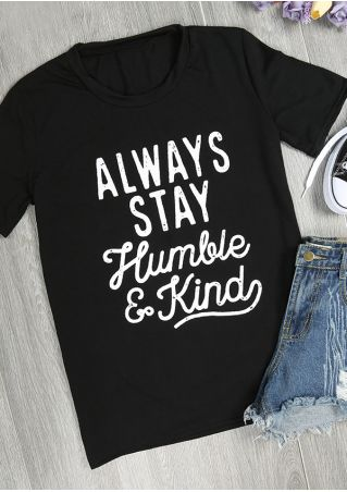 Always Stay Humble & Kind T-Shirt Always
